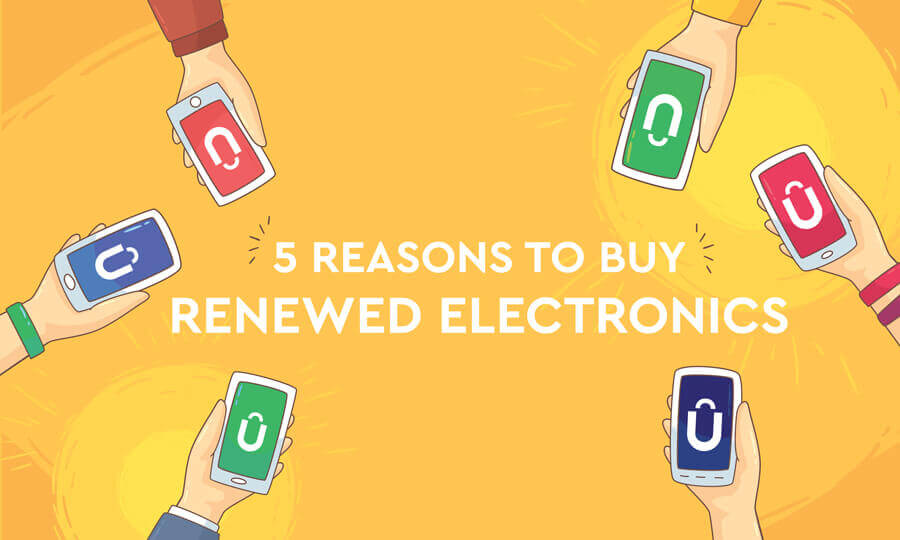 5 Reasons To Buy Renewed Electronics Now