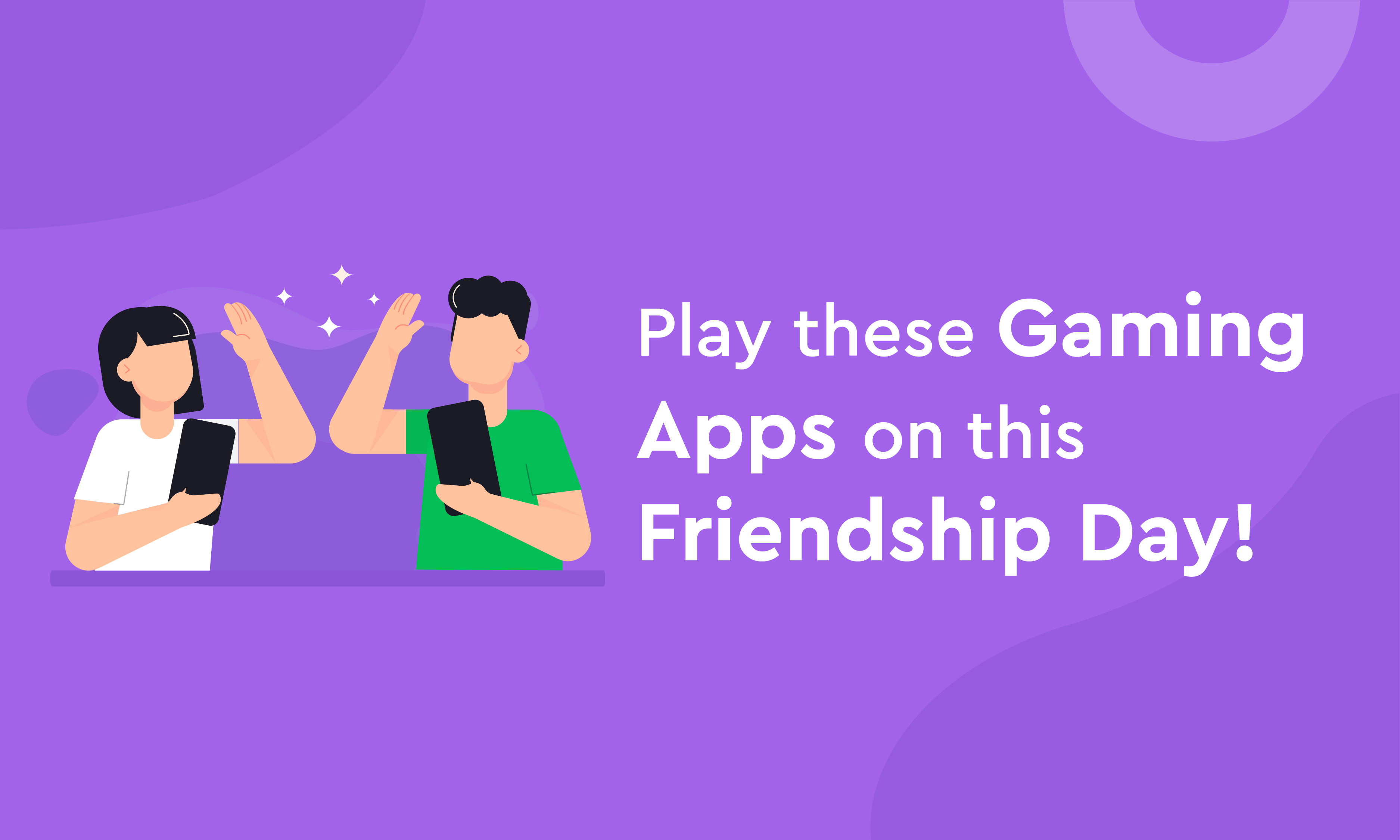 Play these Gaming Apps on  this Friendship Day!