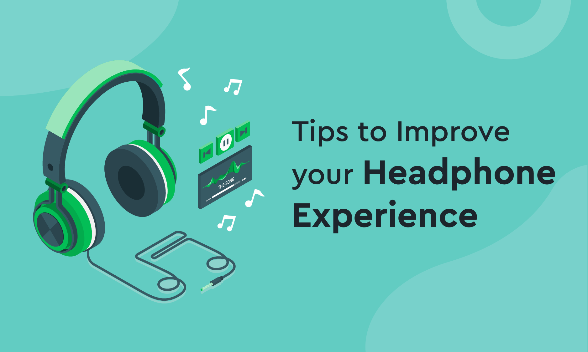 Tips to Improve your Headphone Experience