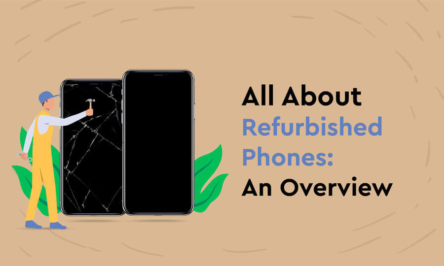 All About Refurbished Phones: An Overview