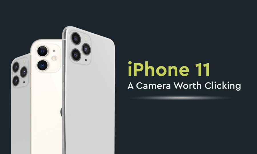 iPhone 11 – A Camera Worth Clicking